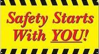 Safety Starts With YOU!